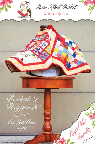 Pattern - Pinwheels & Playgrounds Car Seat Cover-Pinwheels & Playgrounds Car Seat Cover Sewing Quilt Pattern #101 Main Street Market Designs